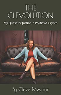 The Clevolution: My Quest for Justice in Politics & Crypto