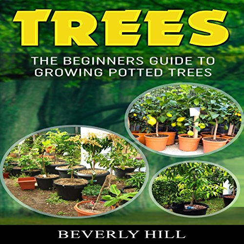 Trees: The Beginners Guide to Growing Potted Trees audiobook cover art