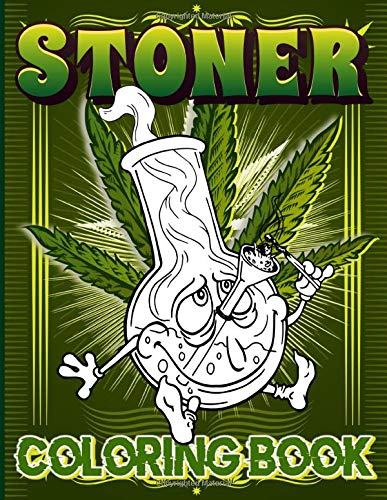 Stoner Coloring Book: Stoner Awesome Psychedelic An Adult Coloring Book Color To Relax