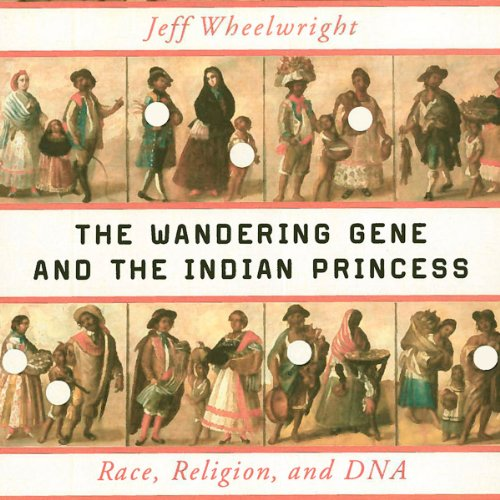 The Wandering Gene and the Indian Princess audiobook cover art