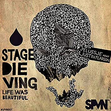Stage Dieving (Life Was Beautiful)