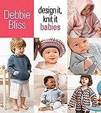 Design It, Knit It: Babies