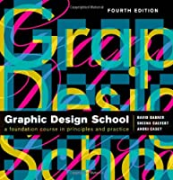 Graphic Design School: The Principles and Practice of Graphic Design, 4th Edition Front Cover