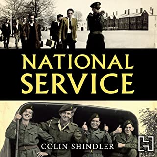 National Service     From Aldershot to Aden: Tales from the Conscripts, 1946-62              By:                                                                                                                                 Colin Shindler                               Narrated by:                                                                                                                                 Gordon Griffin                      Length: 10 hrs and 41 mins     9 ratings     Overall 4.4