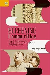 Screening Communities: Negotiating Narratives of Empire, Nation, and the Cold War in Hong Kong Cinema