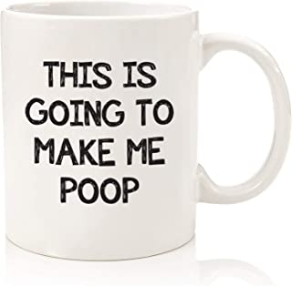Funny Gag Gifts - Mug: This Is Going To Make Me Po-p - Best Christmas Gifts For Dad, Men - Unique Gift Idea For Him From Son, Daughter, Wife - Top Bday Present For Husband, Brother - Fun Novelty Cup