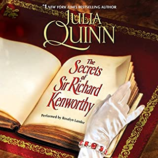 The Secrets of Sir Richard Kenworthy                   By:                                                                                                                                 Julia Quinn                               Narrated by:                                                                                                                                 Rosalyn Landor                      Length: 9 hrs and 58 mins     446 ratings     Overall 4.3