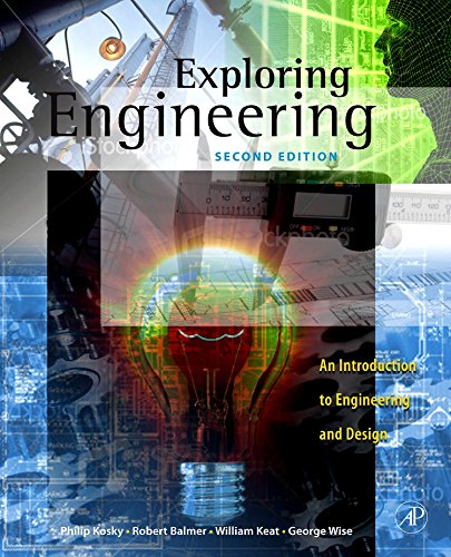 Download Exploring Engineering, Second Edition: An Introduction to Engineering and Design 0123747236