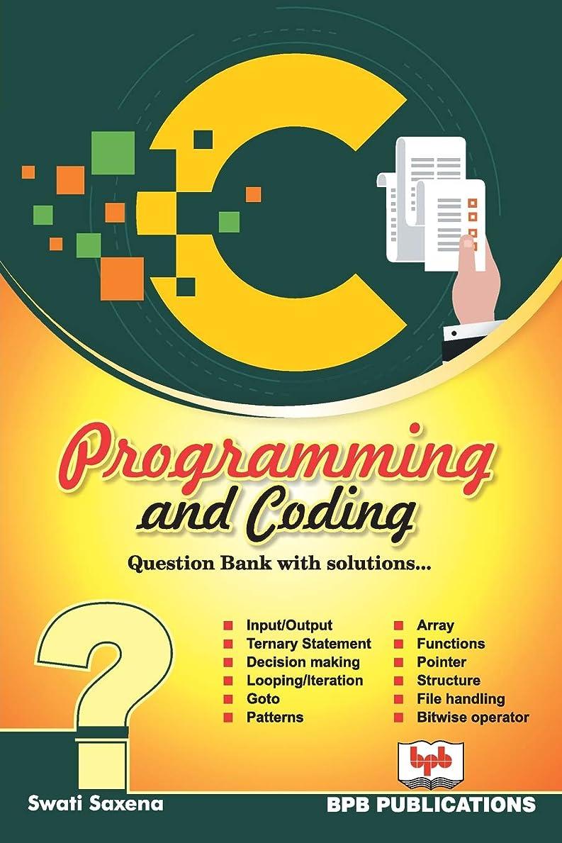 リラックスした規制するうまくいけばC Programming and Coding: Question bank with solutions
