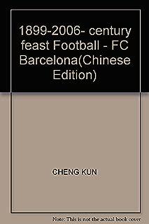 1899-2006- century feast Football - FC Barcelona