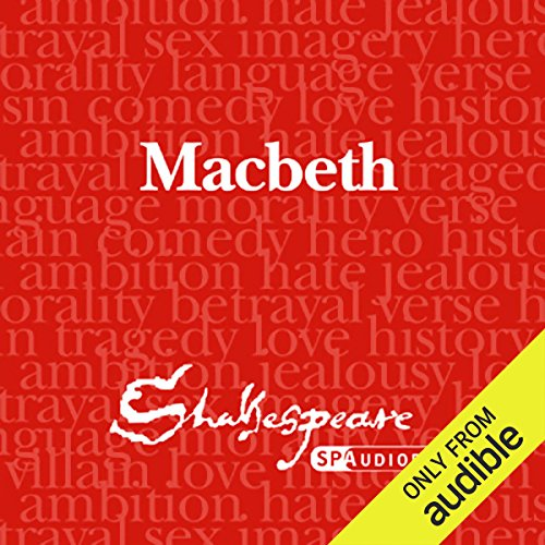 SPAudiobooks Macbeth (Unabridged, Dramatised)                   Written by:                                                                                                                                 William Shakespeare                               Narrated by:                                                                                                                                 Full-Cast featuring Nick Murchie,                                                                                        Coralyn Sheldon                      Length: 2 hrs and 49 mins     Not rated yet     Overall 0.0