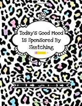 Today's Good Mood Is Sponsored By Sketching: Sketchbook With Funny Cover Quote (Blank Paper Sketchpad Notebook| Art Supplies)| Fun Animal Print Stylish Cover Design| Art Lover Gifts