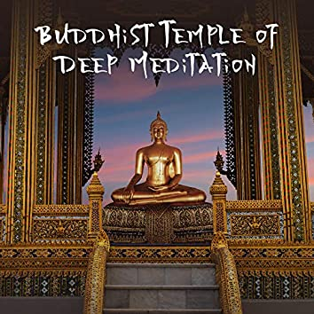 Buddhist Temple of Deep Meditation: Meditative Music, Yoga Exercise Set, Sounds of Nature, Gentle Piano Melodies, Ambient Music