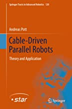 Cable-Driven Parallel Robots: Theory and Application (Springer Tracts in Advanced Robotics Book 120) PDF