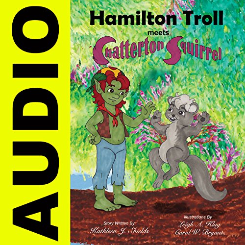 Hamilton Troll Meets Chatterton Squirrel audiobook cover art