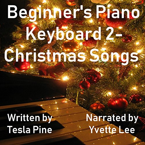Beginner's Piano Keyboard 2: Christmas Songs audiobook cover art