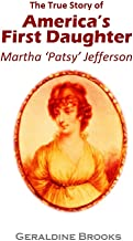 "The True Story of  ""America's First Daughter,""  Martha 'Patsy' Jefferson (1901)"