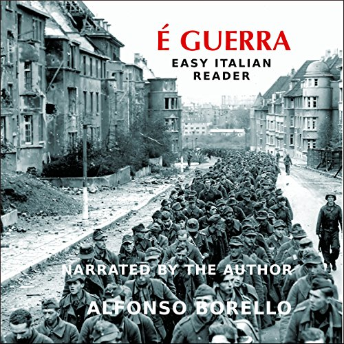 E' Guerra - Easy Italian Reader [Italian Edition] audiobook cover art