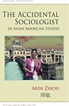 The Accidental Sociologist in Asian American Studies