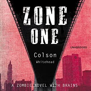 Zone One                   By:                                                                                                                                 Colson Whitehead                               Narrated by:                                                                                                                                 Beresford Bennett                      Length: 10 hrs     19 ratings     Overall 3.1