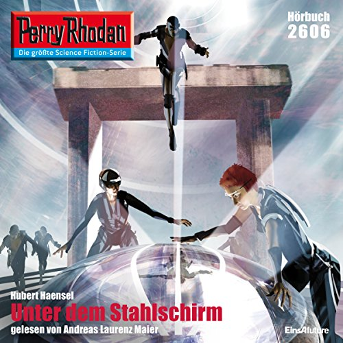Unter dem Stahlschirm     Perry Rhodan 2606              By:                                                                                                                                 Hubert Haensel                               Narrated by:                                                                                                                                 Andreas Laurenz Maier                      Length: 3 hrs and 41 mins     Not rated yet     Overall 0.0