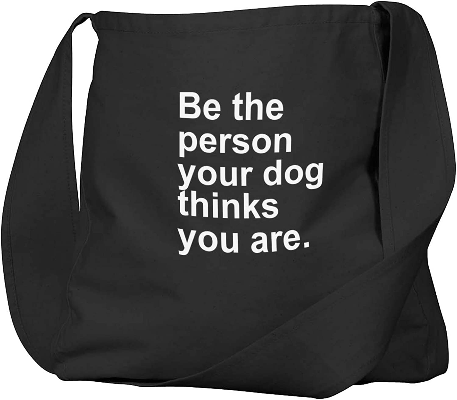 Funny Be The Person Your Dog Thinks You Are Black Canvas Satchel Bag