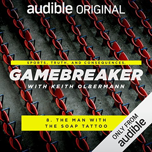 Ep. 8: The Man with the Soap Tattoo (Gamebreaker) audiobook cover art