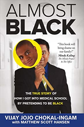 How To Be Black Book >> Almost Black The True Story Of How I Got Into Medical