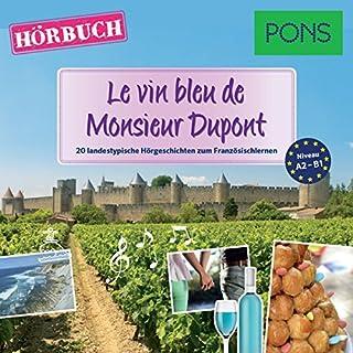 Le vin bleu de Monsieur Dupont (PONS Hörbuch Französisch) Titelbild