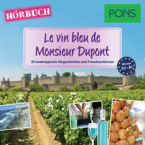 Le vin bleu de Monsieur Dupont (PONS Hörbuch Französisch)     20 landestypische Hörgeschichten zum Französischlernen              By:                                                                                                                                 Sandrine Castelot,                                                                                        Samuel Desvoix,                                                                                        Delphine Malik                               Narrated by:                                                                                                                                 Emmanuel Teillet                      Length: 2 hrs and 21 mins     1 rating     Overall 5.0