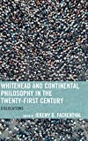 Whitehead and Continental Philosophy in the Twenty-First Century: Dislocations (Contemporary Whitehead Studies)