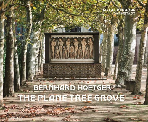Bernhard Hoetger: The Plane Tree Grove