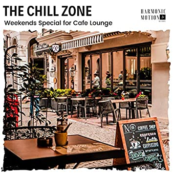 The Chill Zone - Weekends Special For Cafe Lounge