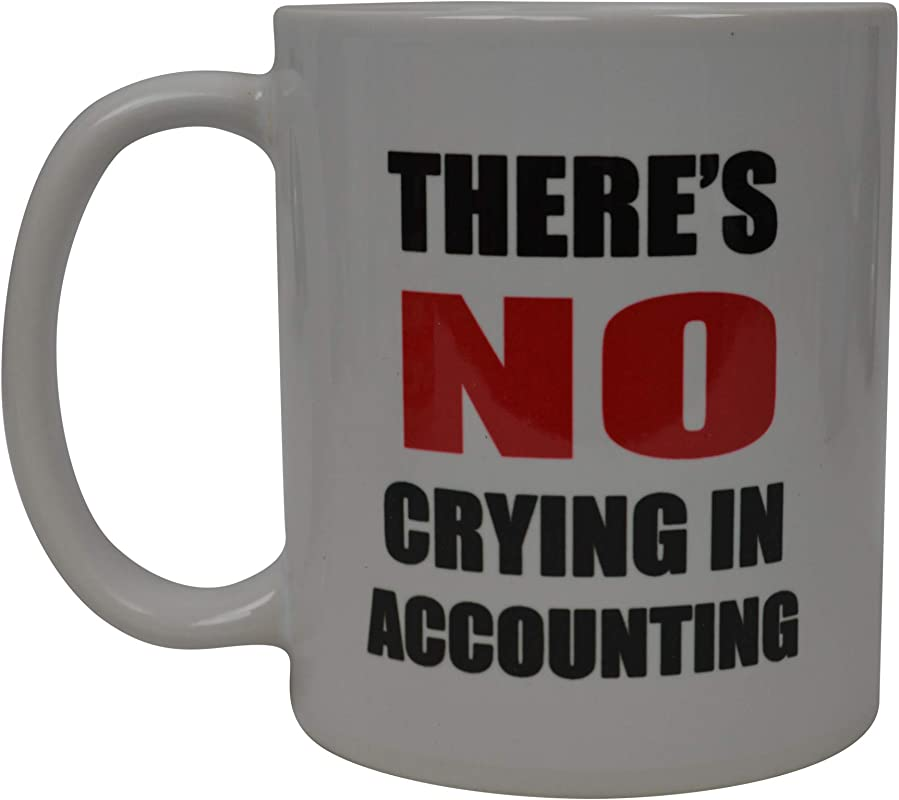 Funny Sarcastic Coffee Mug Novelty Sarcastic Office Cup No Crying In Accounting CPA Accountant Bookkeeper