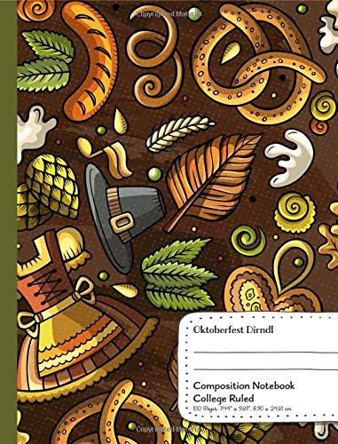 Oktoberfest Dirndl Composition Notebook: Oktoberfest Dirndl Composition Notebook College Ruled Line Paper, 7.44