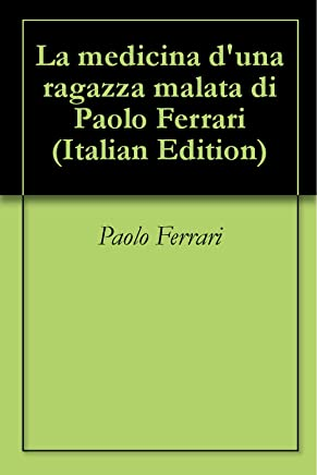 La medicina duna ragazza malata di Paolo Ferrari