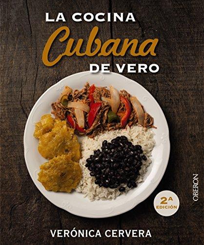 La cocina cubana de Vero (Libros Singulares)