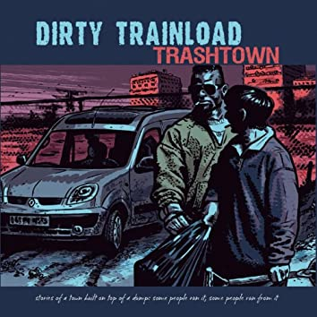 Trashtown (Stories of a Town Built on Top of a Dump: Some People Run it, Some people Run From it.)