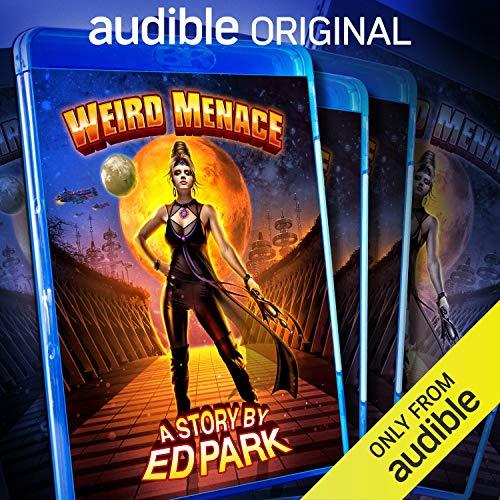 Weird Menace Audiobook By Ed Park cover art