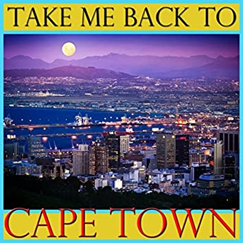 Take Me Back To Cape Town