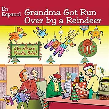 Grandma Got Run Over By a Reindeer (En Español)