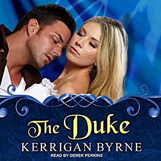 The Duke     Victorian Rebels Series, Book 4              By:                                                                                                                                 Kerrigan Byrne                               Narrated by:                                                                                                                                 Derek Perkins                      Length: 11 hrs and 45 mins     271 ratings     Overall 4.6