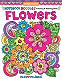 Notebook Doodles Flowers: Coloring & Activity Book (Design Originals) 30 Inspiring Floral Designs; Beginner-Friendly Creative Art Activities for Tweens, on High-Quality Extra-Thick Perforated Paper