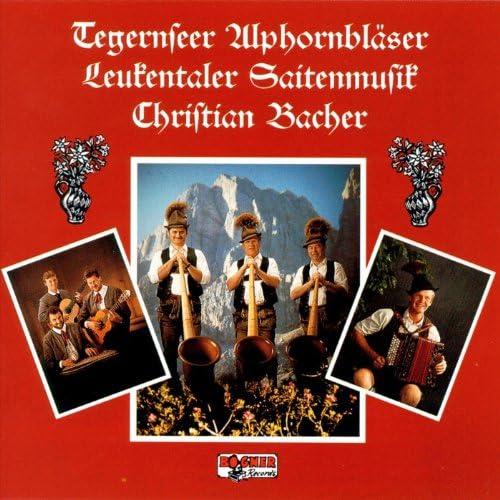 Tegernseer Alphornbläser, Leukentaler Saitenmsuik & Christian Bacher