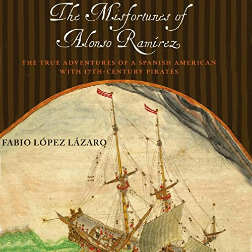 The Misfortunes of Alonso Ramírez audiobook cover art