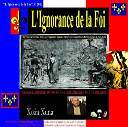 L'IGNORANCE DE LA FOI (French Edition) by [Xoán  Xuna]