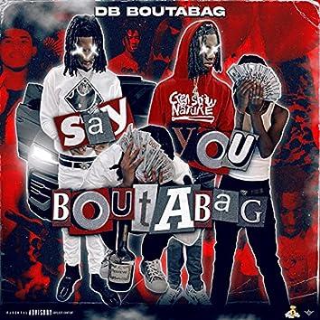 Say You Boutabag