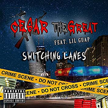Switching Lanes (feat. Lil Guap)