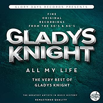 All My Life (The Very Best of Gladys Knight)