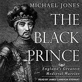 The Black Prince     England's Greatest Medieval Warrior              Written by:                                                                                                                                 Michael Jones                               Narrated by:                                                                                                                                 James Cameron Stewart                      Length: 16 hrs and 43 mins     Not rated yet     Overall 0.0